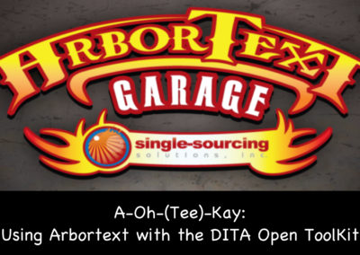 A-Oh-(Tee)-Kay: Using Arbortext with the DITA Open ToolKit (how it works)